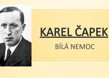 Bila nemoc Karel Capek dilo