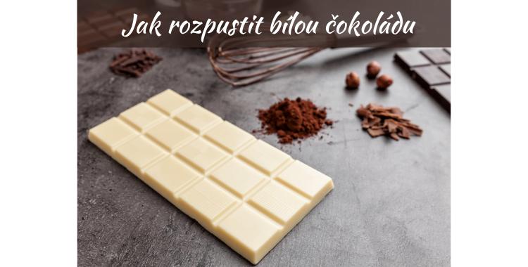 Jak rozpustit bílou čokoládu