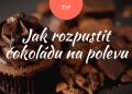 tipy-jak-rozpustit-cokoladu-na-polevu
