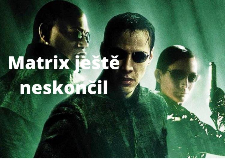 Matrix je stale s nami 1