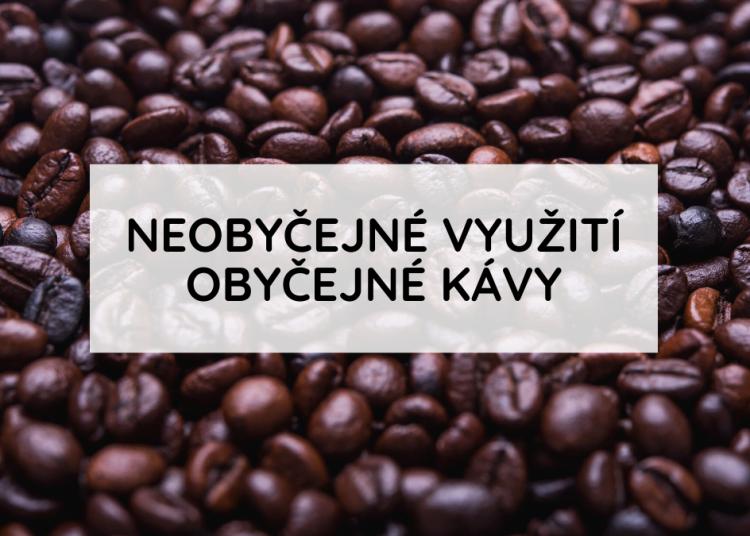 Neobyčejné využití obyčejné kávy