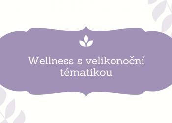 Wellness s velikonoční tématikou