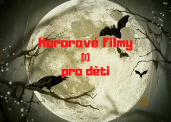 Hororove filmy i pro deti