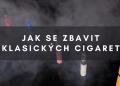Nejrychlejší způsob, jak se zbavit klasických cigaret