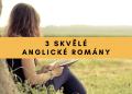 3 skvělé anglické romány