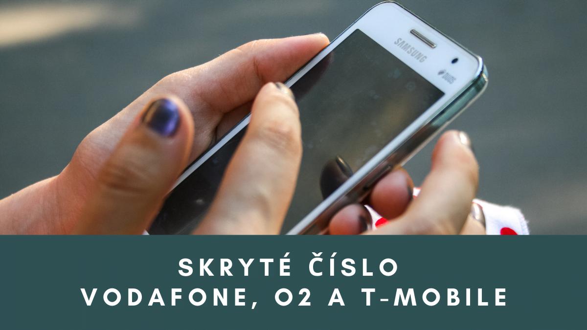 Skryté číslo Vodafone, O2 a T-Mobile