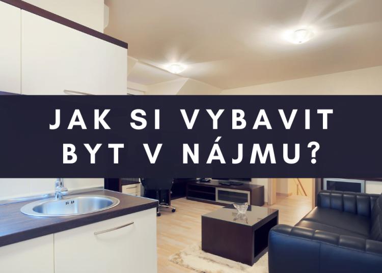 Jak si vybavit byt v nájmu