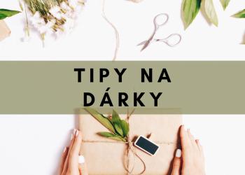 Tipy na darky