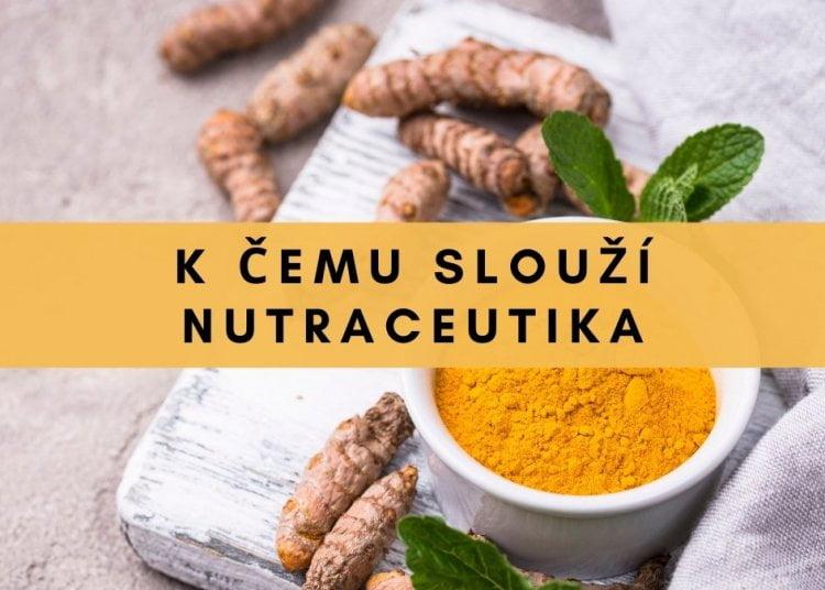 K čemu slouží nutraceutika