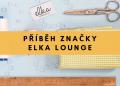 Příběh značky ELKA Lounge