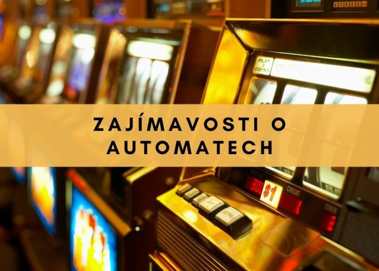 Zajímavosti o automatech