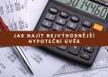 Jak najít nejvýhodnější hypoteční úvěr